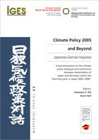 "Climate Policy 2005 and Beyond: Japanese-German Impulses A documentation on the climate policy dialogue and conference between stakeholders of Japan and Germany within the ""Germany year in Japan 2005-2006"""