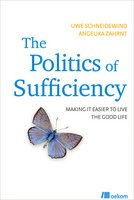 The Politics of Sufficiency - Making It Easier to Live the Good life