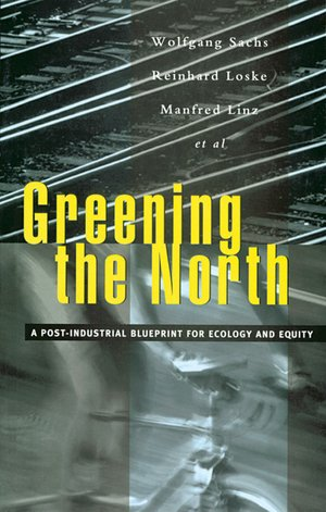 Greening the North - A Post-Industrial Blueprint for Ecology and Equity